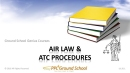 Air Law & ATC Procedures for Private Pilots